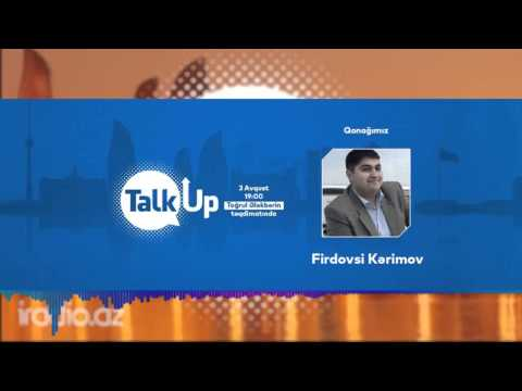 """Talk UP"" - Firdovsi Kərimov"