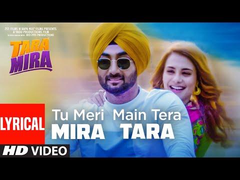 main-tera-tara-tu-meri-mira-(lyrical-song)-guru-randhawa-|-tara-mira-|-ranjit-bawa,nazia-hussain