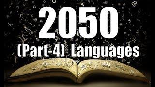 2050 (The Future) Part-4 (Languages)