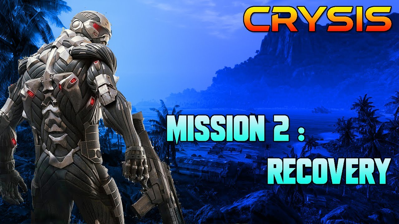 CRYSIS (2007) - Mission 2 : Recovery I Gameplay I - YouTube