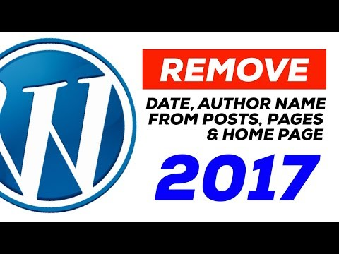 WordPress Tutorial 2017 | How to Hide Author Name, Dates, Meta from Home Page and Posts [Sep 2017]