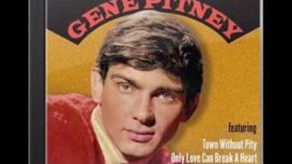 GENE PITNEY - Only Love Can Break A Heart