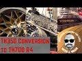 TH350 Conversion to TH700 R4
