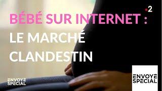 Envoyé spécial. Bébé sur internet : le marché clandestin - 31 janvier 2019 (France 2)