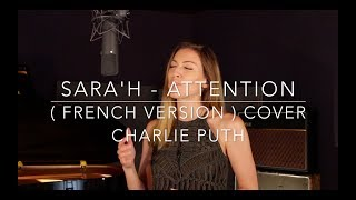 Download Lagu ATTENTION ( FRENCH VERSION ) CHARLIE PUTH ( SARA'H COVER ) Mp3