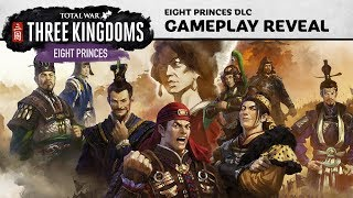 Total War: THREE KINGDOMS - Eight Princes Gameplay Preview