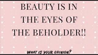 Beauty is in the eyes of the beholder by AMSY Ent.