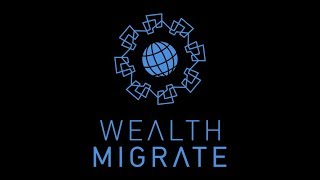 WealthE Wednesday | August 2019 | Learn with Us Session 2 | Wealth Migrate