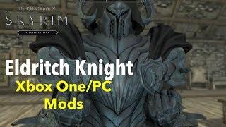 Eldritch Knight Skyrim SE Xbox One/PC Mods