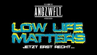Low Life Matters by ANGZWFLT. …