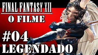 FINAL FANTASY XII: O FILME - CAPITULO 04 - LEGENDAS BRASIL[1080p]