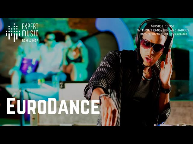 Licensed music for business - Eurodance (part III)