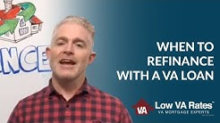 When to Refinance with a VA loan