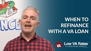 When to Refinance |  When Should You Refinance Your Home