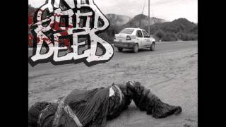 NO GOOD DEED - 07 Cease to Exist Ft. Greenfield Mike
