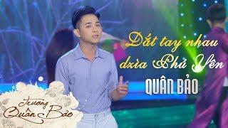 Dắt tay nhau dzìa Phú Yên | Quân Bảo [Video Official]