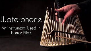 Horror Films : What is Waterphone ?