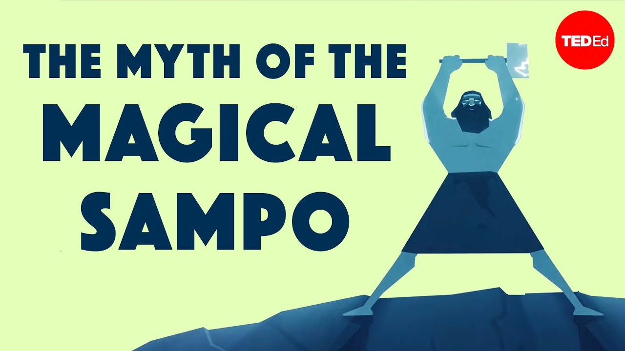 The myth of the Sampo— an infinite source of fortune and greed - Hanna-Ilona Härmävaara