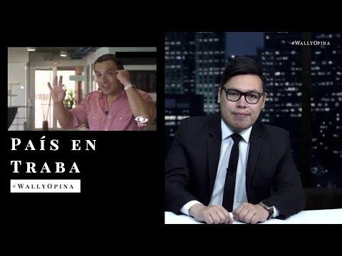PAÍS EN TRABA - #WALLYOPINA