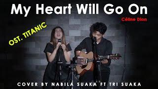 Gambar cover MY HEART WE WILL GO ON - Céline Dion (LIRIK) COVER BY NABILA SUAKA FT  TRI SUAKA