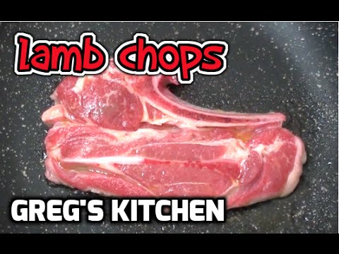 HOW TO COOK LAMB CHOPS  - Greg's Kitchen