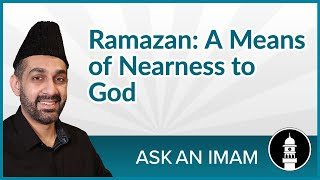 Ramazan: A Means of Nearness to God | Ask an Imam