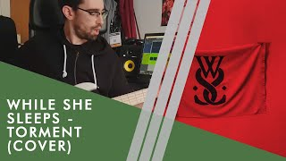 While She Sleeps - Torment (cover)