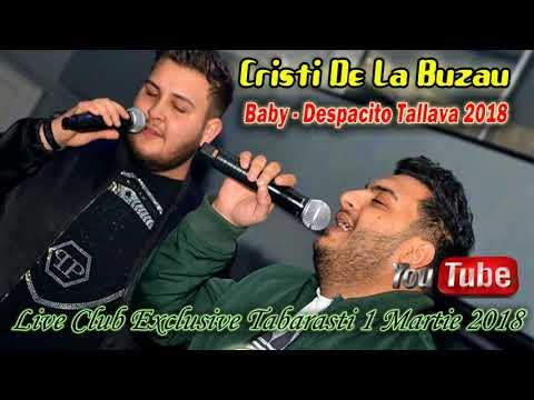 Cristi De La Buzau 2018 - Baby - Despacito Tallava (Live Club Exclusive Tabarasti) 1 Martie 2018