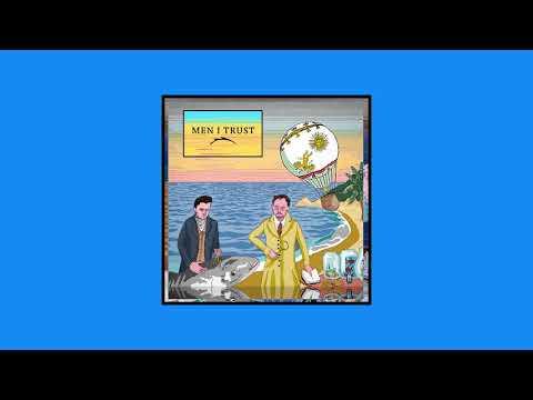 Men I Trust - Men I Trust [FULL ALBUM]