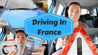 WHAT YOU NEED TO DRIVE IN FRANCE 2017