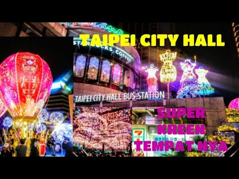 TAIPEI CITY HALL || FASTIVAL LAMPU