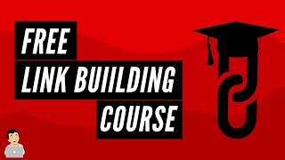 Free SEO Link Building Course, Link Building Strategies, How to Build Backlinks Fast