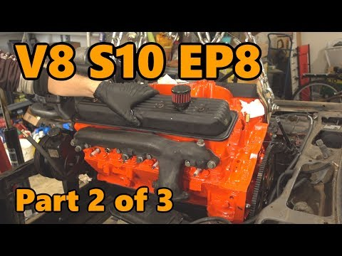 V8 S10 Rebuilt Engine Install and Hookup (Ep.8 Part 2 of 3)
