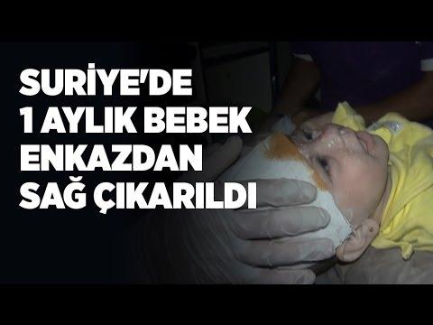 Suriye'de 1 aylık bebeğin mucizevi kurtuluşu