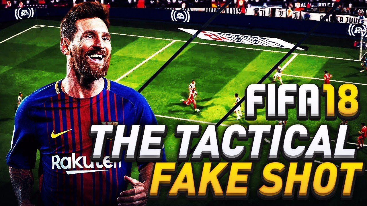 How to do a fake shot in fifa 18 liverpool tactics fifa 2018