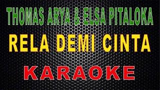 Download Lagu Thomas Arya Feat Elsa Pitaloka - Rela Demi Cinta (Karaoke) | LMusical mp3