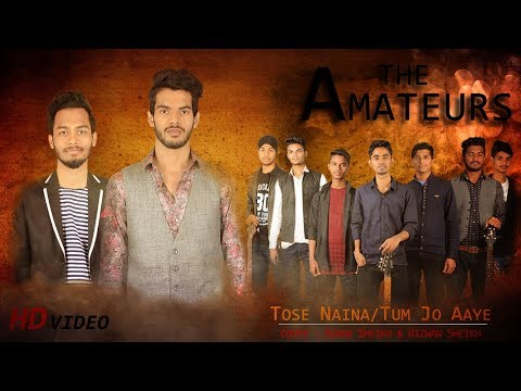 Tose Naina Tum Jo Aaye  COVER BY THE AMATEURS