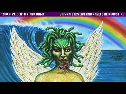 "Sufjan Stevens & Angelo De Augustine - ""You Give Death A Bad Name"" (Official Audio)"