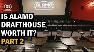 Is alamo drafthouse worth it? - part 2