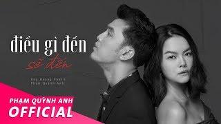 Điều Gì Đến Sẽ Đến (DGDSD) - Official Music Video | Ưng Hoàng Phúc & Phạm Quỳnh Anh
