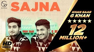 Khan Saab & G Khan - Sajna(itunes link - https://itunes.apple.com/album/sajna-single-single/id967316345 Artist - Khan Saab and G Khan Music - Beat Minister Lyrics - Rikky Khan Video ..., 2015-02-13T15:58:29.000Z)