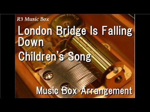 London Bridge Is Falling Down/Children's Song [Music Box]