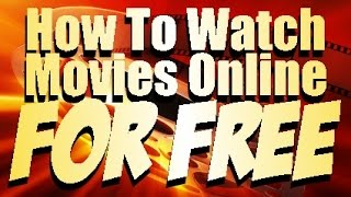 How To Watch Movies Online For Free In 2015 (No Downloading Or Registering)