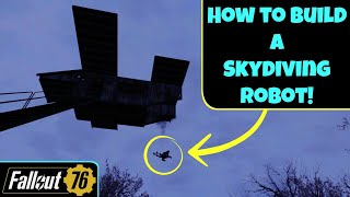 Fallout 76: How to Build a Skydiving Robot!