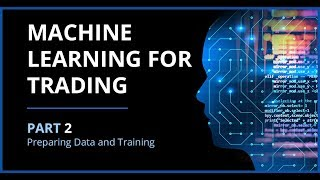Machine Learning for Algorithmic Trading   Part 2 Preparing Data and Training