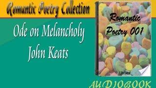 Ode on Melancholy John Keats Audiobook Romantic Poetry