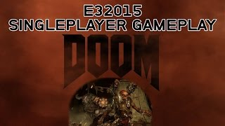DOOM E3 2015 Singleplayer Gameplay Demo Reveal Bethesda Conference BE3