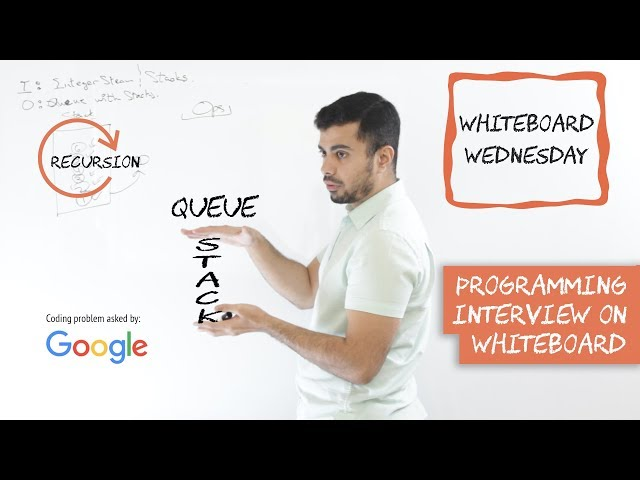 Google Interview Question: Implement A Queue With A Stack - Whiteboard Wednesday