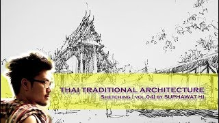 """"""" Thai Traditional Architecture """" The Sketching by Suphawat Hi , Vol.04"""