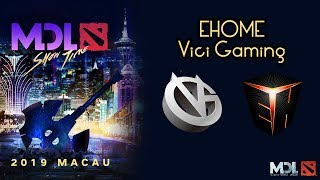 EHOME vs Vici Gaming | MDL Macau 2019